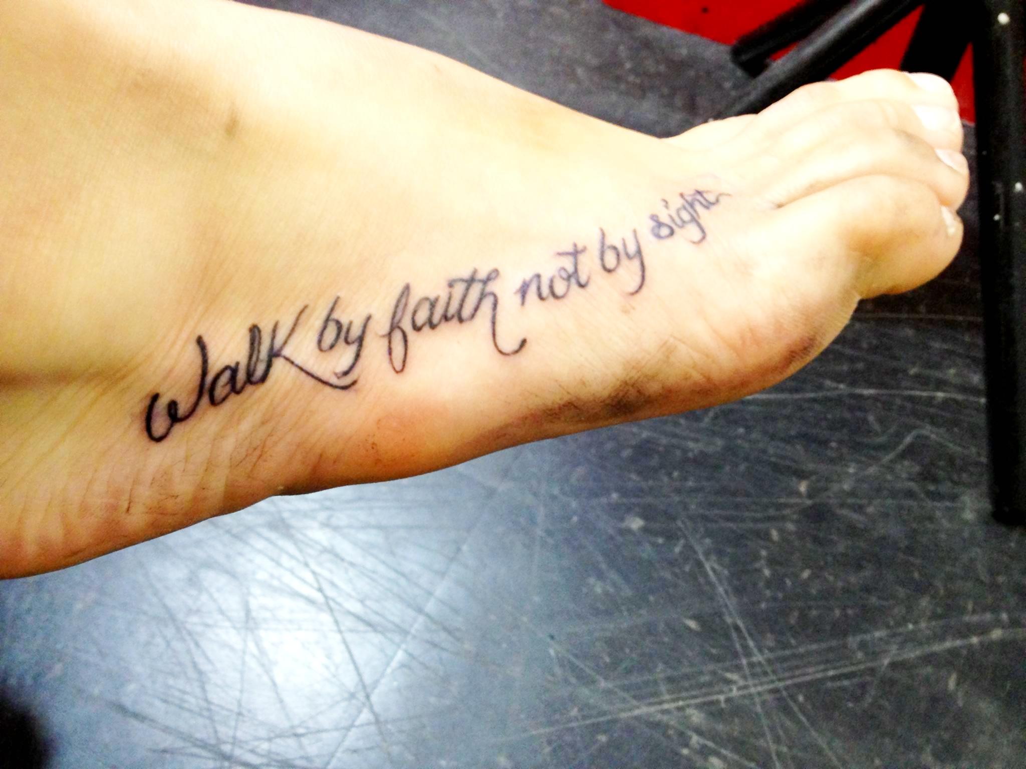 Walk By Faith Tattoo On FootWalk By Faith Foot Tattoos