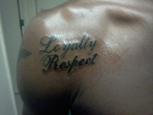 Loyalty and Respect Tattoo